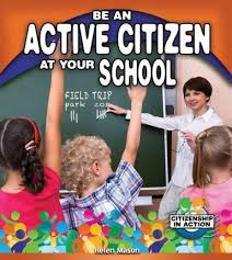 Be an Active Citizen at Your School: Citizenship in Action