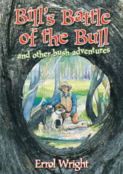 Bill's Battle of the Bull and Other Bush Adventures