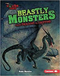 Beastly Monsters; From Dragons to Griffins: Monster Mania