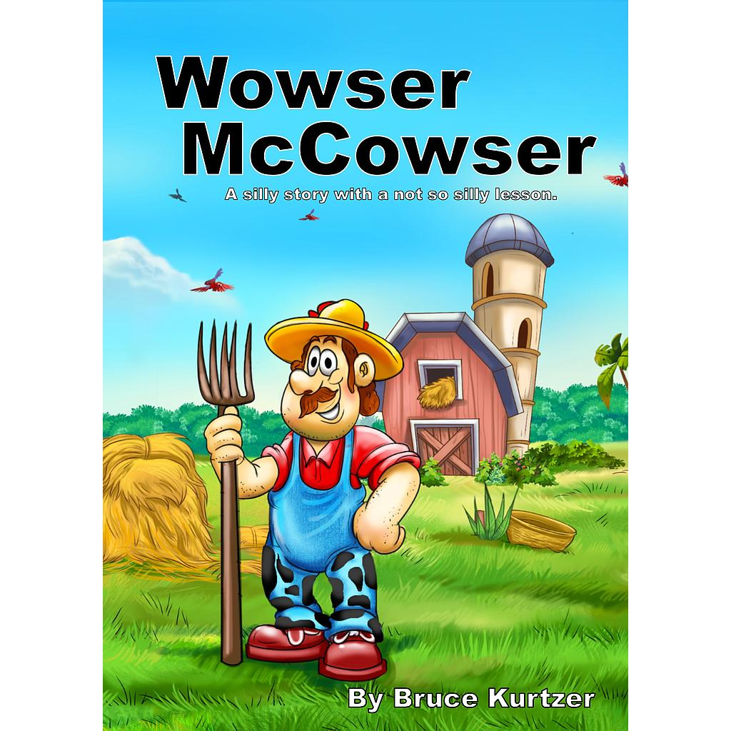 Wowser McCowser: A Silly Story with a Not So Silly Lesson
