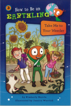 Take Me To Your Weeder: How to Be an Earthling (Responsibility) #3