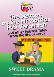 The Sermon on the Mt Morgan Pub Verandah and other Twisted Tales from the Life of Jesus: Drama